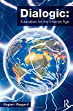 img - for Dialogic: Education for the Internet Age book / textbook / text book
