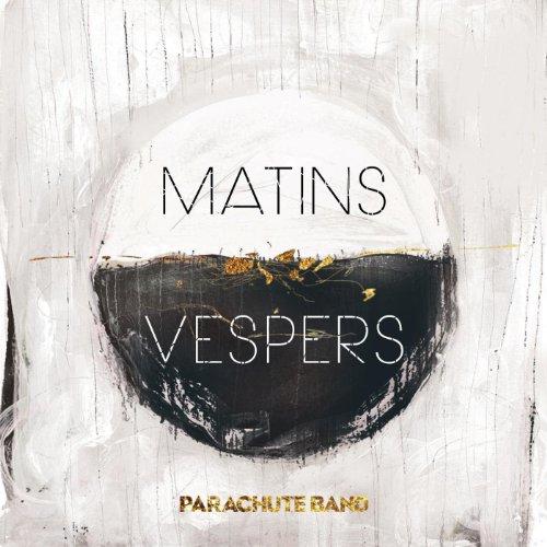 Matins : Vespers -