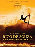 Rico: 60 Years of Rico de Souza and Surfing In Brazil