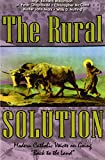 img - for The Rural Solution: Modern Catholic Voices on Going Back to the Land book / textbook / text book