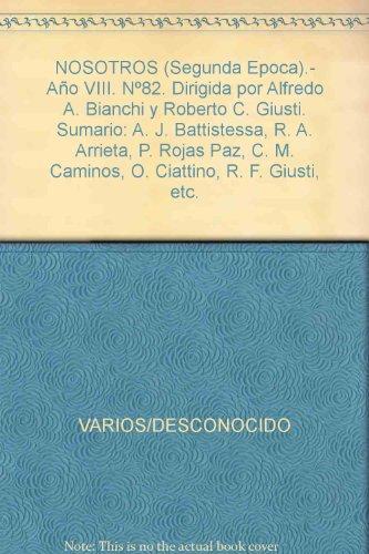 NOSOTROS (Segunda Epoca).- Año VIII. Nº82. Dirigida por Alfredo A. Bianchi y Roberto C. Giusti. Sumario: A. J. Battistessa, R. A. Arrieta, P. Rojas Paz, C. M. Caminos, O. Ciattino, R. F. Giusti, etc.