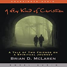 New Kind of Christian: A Tale of Two Friends on a Spiritual Journey