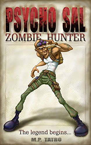Psycho Sal Zombie Hunter: The Legend Begins...]()
