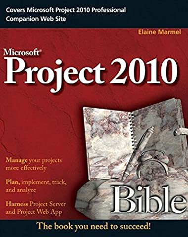 Project 2010 Bible (Microsoft Projects 2010)