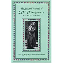 The Selected Journals of L.M. Montgomery, Volume IV:1929-1935