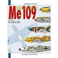 Le Messerschmitt Me 109 - Tome 1 - de 1936 à 1942 -