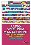 Radio Spectrum Management: Policies, Regulations and Techniques