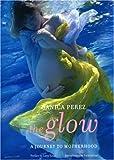 The Glow, Danica Perez, 1596872373