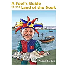 A Fool's Guide to the Land of the Book