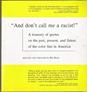 And Don't Call Me a Racist! de Ella…