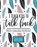 I Teach Kids To Talk Back Speech-Language