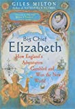 Big Chief Elizabeth: How England's Adventurers Gambled and Won the New World