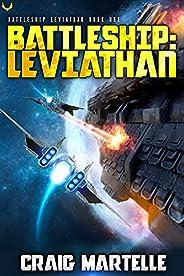 Battleship Leviathan: A Military Sci-Fi Series (Battleship: Leviathan Book 1)