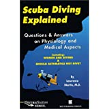 Scuba Diving Explained: Questions and Answers on Physiology and Medical Aspects of Scuba Diving by Lawrence Martin (1997-01-29)