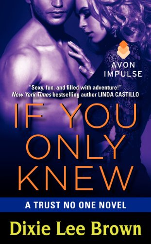 Book Cover: If You Only Knew: A Trust No One Novel