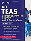 ATI TEAS Strategies, Practice & Review with 2 Practice Tests: Online + Book (Kaplan Test Prep) [1/3/2017] Kaplan Nursing