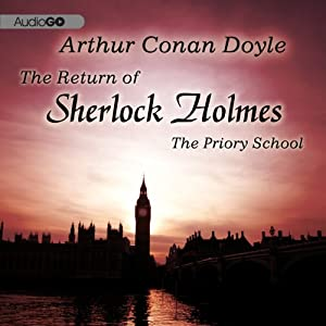 Sherlock Holmes: The Adventure of the Priory School Audiobook