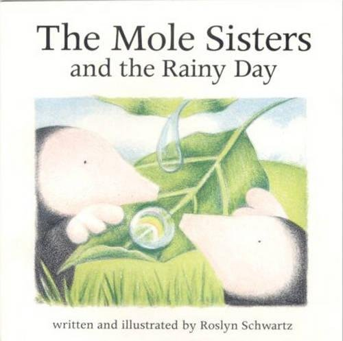 The Mole Sisters and Rainy (Rainy Day Gallery)