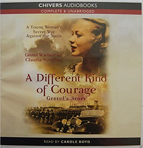 A Different Kind of Courage Gretel's Story (Complete and Unabridged)