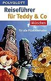Polyglottt Reisefuhrer fur Teddy and Co. Munchen