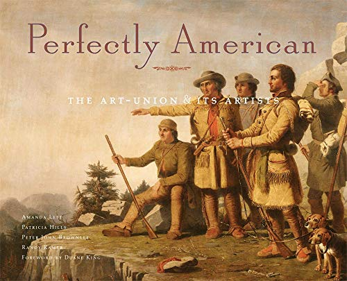 Perfectly American: The Art-Union and Its Artists