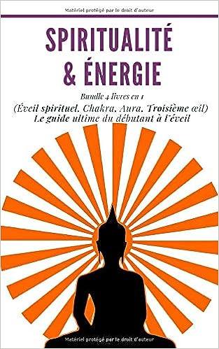 Spiritualite Energie Bundle 4 Livres En 1 Eveil
