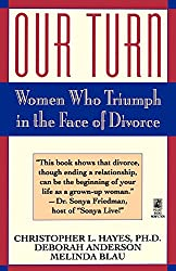 Our Turn: Women Who Triumph in the Face of Divorce
