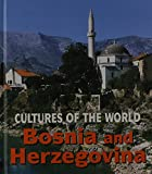 Bosnia & Herzegovina (Cultures of the World)