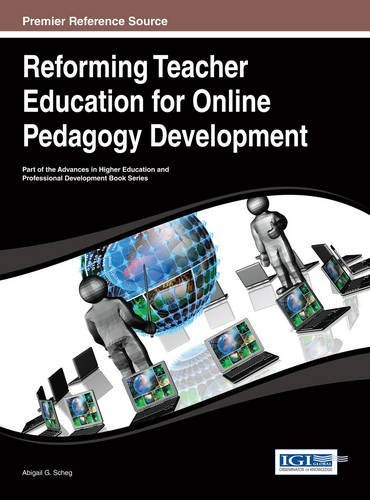 Reforming Teacher Education for Online Pedagogy Development (Advances in Higher Education and Professional Development (Ahepd)) by Abigail G. Scheg (2014-01-31)
