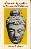 Love and Sympathy in Theravada Buddhism, Harvey B. Aronson, 8120800494