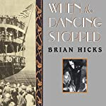 When The Dancing Stopped: The Real Story of the Morro Castle Disaster and Its Deadly Wake | Brian Hicks