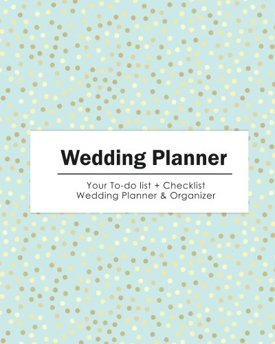 Wedding Planner: Your To-do List & Check List Wedding Planner & Organizer - (Gold Dots in Pastel Blue) Size 8x10