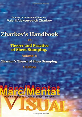 Download Valerij Alekseyevich Zharkov. Zharkov's Handbook on Theory and Practice of Sheet Stamping. Volume 1: Zharkov's Theory of Sheet Stamping. 1 Edition ebook