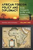 African Foreign Policy and Diplomacy from Antiquity to the 21st Century, Daniel Don Nanjira, 0313379823