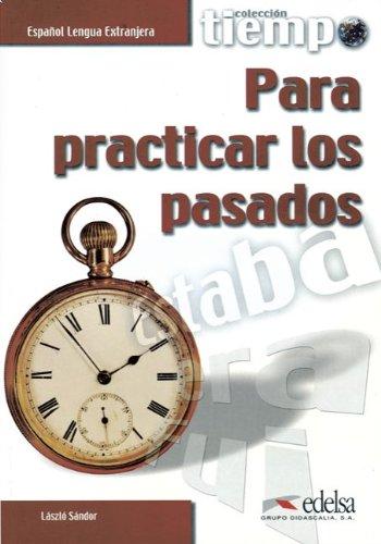 Tiempo.: Para practicar los pasados: Übungsbuch. Mit Lösungsschlüssel