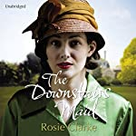 The Downstairs Maid | Rosie Clarke