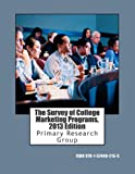 The Survey of College Marketing Programs, 2013 Edition, Primary Research Group, 1574402153