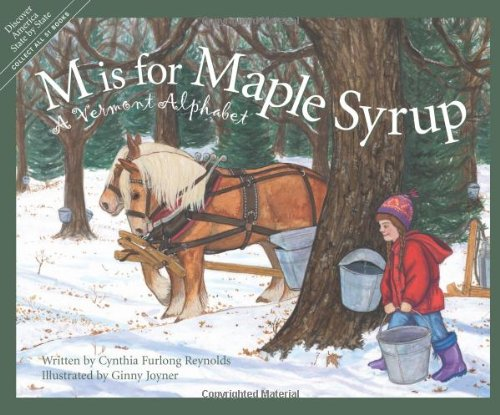 M Is For Maple Syrup: A Vermont Alphabet (Discover America State by State)