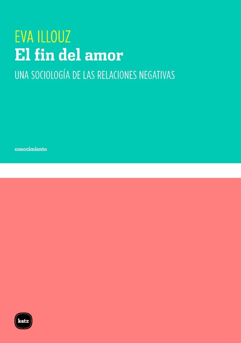 El fin del amor de Eva Illouz - Libros para reglar por San Valentín
