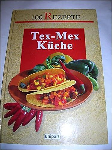 Tex-Mex Küche: Amazon.de: Bücher
