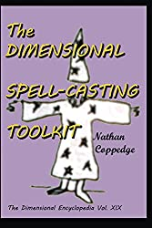 The Dimensional Spell-Casting Toolkit (The Dimensional Encyclopedia Book 19)
