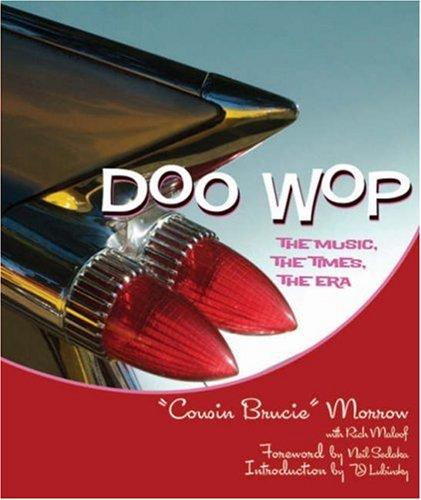 Doo Wop: The Music, the Times, the Era