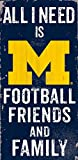 Fan Creations NCAA Michigan Wolverines 6'' x 12'' All I Need is Football, Friends, and Family Wood Sign