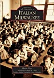 Front cover for the book Italian Milwaukee by Martin Hintz