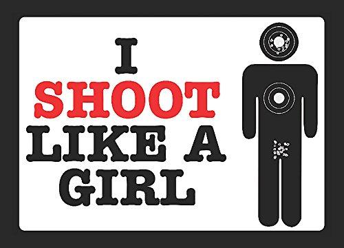 "I Shoot Like A Girl 8/"" x 12/"" Aluminum Metal Sign"