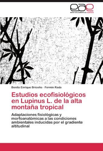 estudios-ecofisiologicos-en-lupinus-l-de-la-alta-montana-tropical-adaptaciones-fisiologicas-y-morfoa