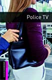 Police TV (Oxford Bookworms Library)