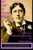 My Life As Oscar Wilde, Kerry Ashton, 149474371X