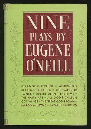 Nine Plays Of Eugene Oneill  The Emperor Jones   Lazurus Laughed   The Hairy Ape   Desire Under The Elms   The Great God Brown   Strange Interlude   Mourning Becomes Electra   Marco Millions   All Gods Chillun Got Wings