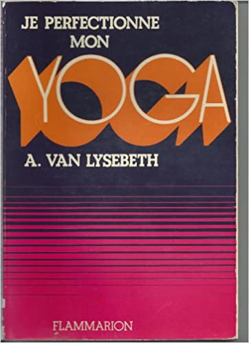 Je Perfectionne Mon Yoga - Andre VAN LYSEBETH